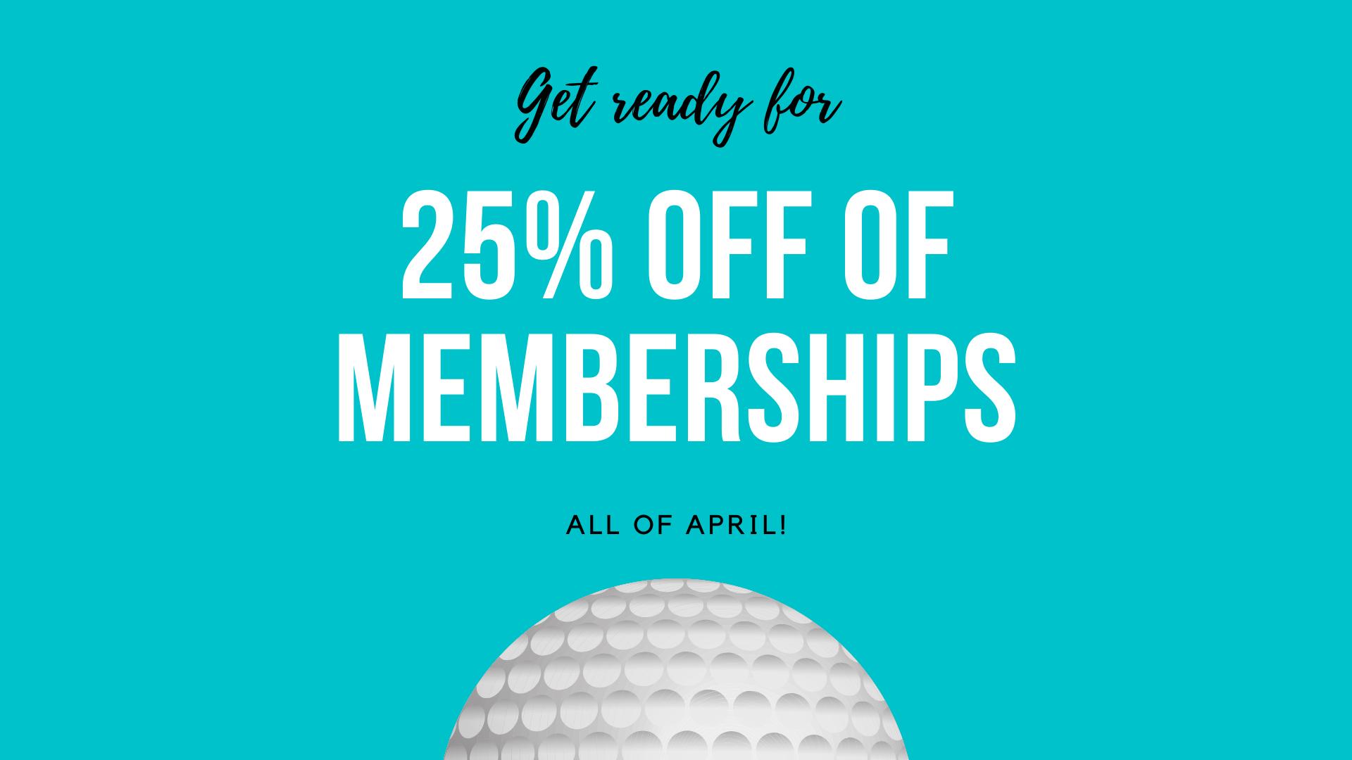 April Membership Special – 25% off