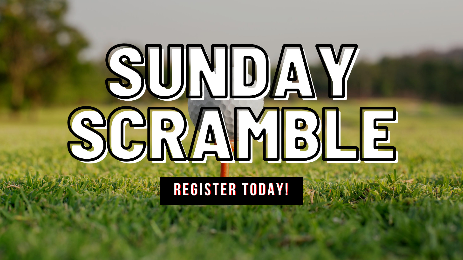 Sign up for our Sunday Scramble- now 18 holes!