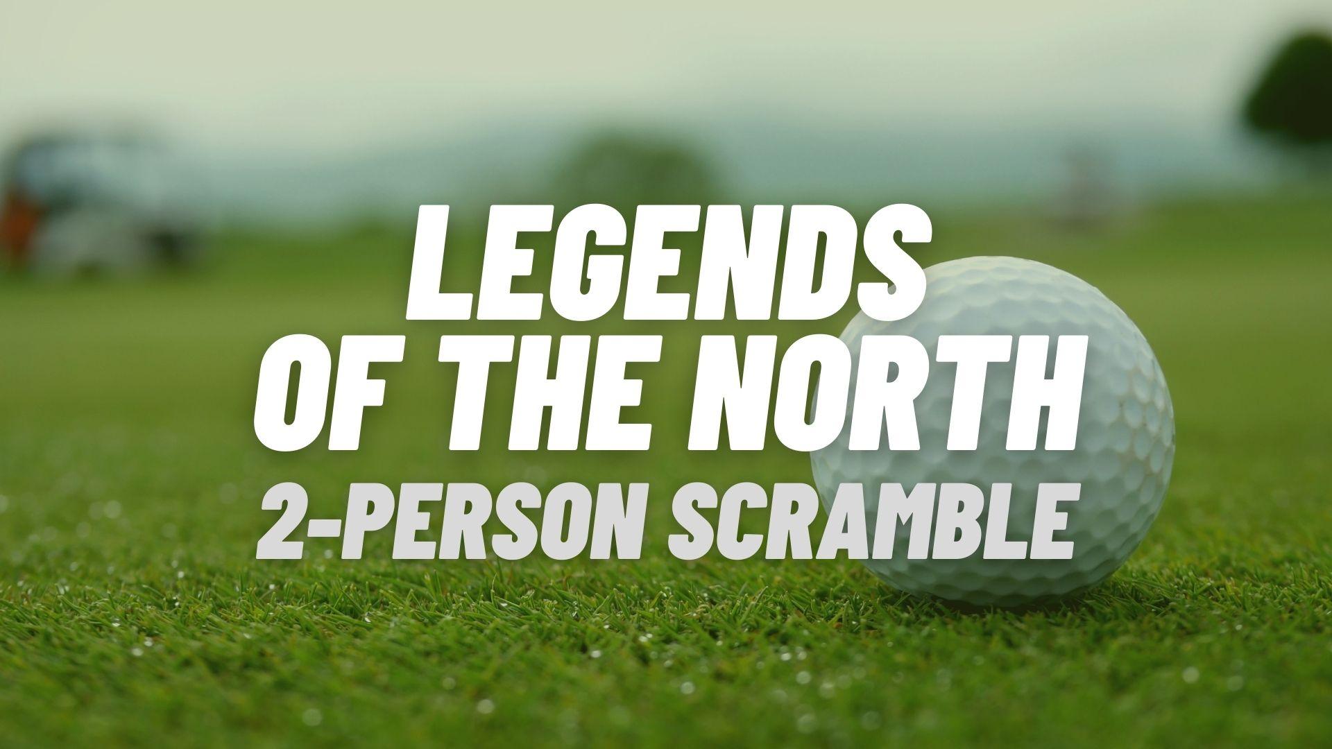 Legends of the North 2 Person Scramble